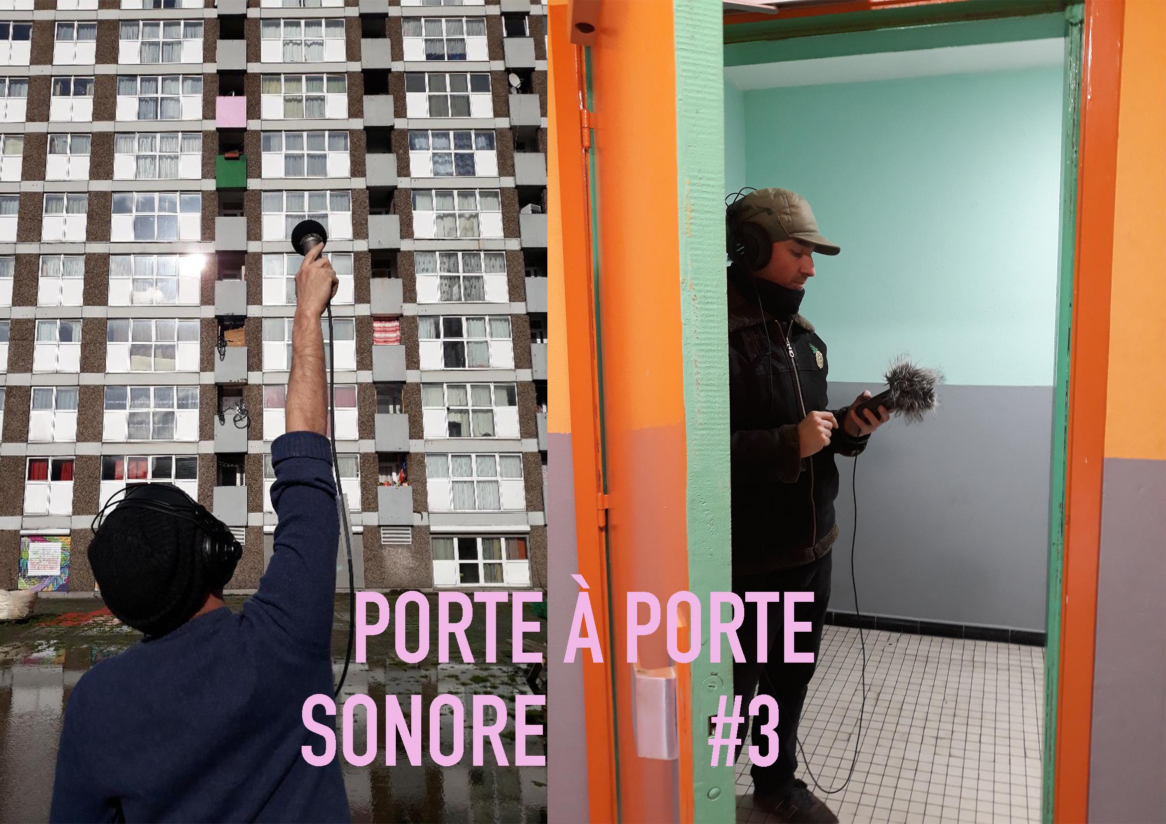 Porte à Porte Sonore #3   Samedi 24 juillet 2021 à 18h    sur Radio Campus 92,1fm    www.radiocampus.be
